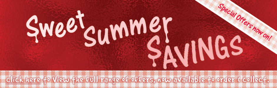 Sweet Summer Savings - Special offers now on!