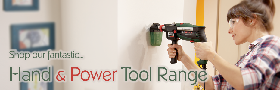 Shop our fantastic... Hand & Power Tool Range