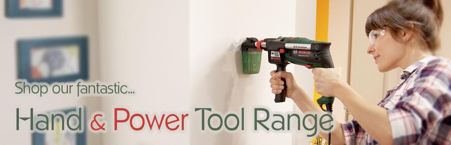 Shop our fantastic... Hand & Power Tool Range